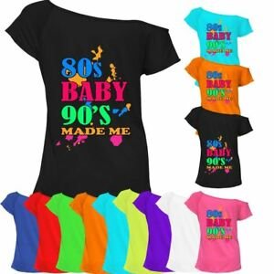 68066b025 Ladies 80s Baby 90s Made Me T Shirt Top Off Shoulder Retro Party ...