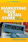 Marketing Your Retail Store in the Internet Age by Bob Negen, Susan Negen (Hardback, 2007)