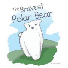NEW - The Bravest Polar Bear by Strzyz, Peter