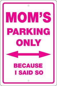 Details About MOMS PARKING 12 X 18 ALUMINUM SIGN