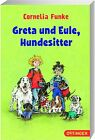 Greta und Eule, Hundesitter von Cornelia Funke (2014, Kunststoffeinband)