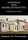 European and American Painting: A Reference Guide by Robert D Peterson (Paperback / softback, 2008)
