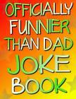 Officially Funnier Than Dad Joke Book by John Jester (Paperback / softback, 2015)