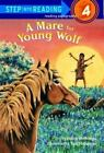 Step into Reading Ser. Step 3: A Mare for Young Wolf No. 5 by Janice J. Shefelman and Tom Shefelman (1993, Paperback)