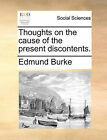 Thoughts on the Cause of the Present Discontents. by Edmund Burke (Paperback / softback, 2010)