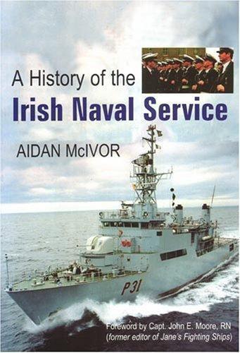 A History of the Irish Naval Service by Aidan McIvor