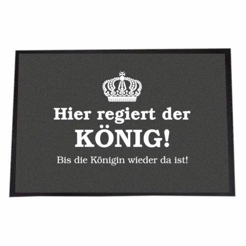 """Fußmatte /""""Hier regiert der König Bis die Königin wieder da ist!/"""" Türmatte"""