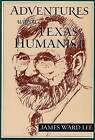 Adventures with a Texas Humanist by James Ward Lee (Hardback, 2004)