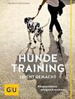 Hundetraining leicht gemacht von Anja Mack und Kirsten Wolf (2016, Gebundene Ausgabe)