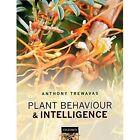 Plant Behaviour and Intelligence by Anthony Trewavas (Hardback, 2014)