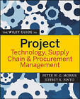 The Wiley Guide to Project Technology, Supply Chain, and Procurement Management by John Wiley and Sons Ltd (Paperback, 2007)