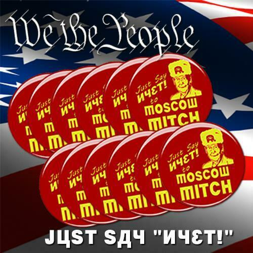 """Be a real American patriot Stand against treason! Say /""""NYET/"""" to Moscow Mitch!"""