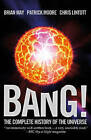 Bang! The Complete History of the Universe by Patrick Moore, Chris Lintott, Brian May (Paperback, 2015)