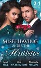 Misbehaving Under the Mistletoe: On the First Night of Christmas... / Secrets of the Rich & Famous / Truth-or-Date.Com by Nina Harrington, Heidi Rice, Charlotte Phillips (Paperback, 2014)