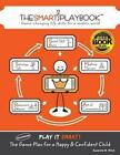 The Smart Playbook Game-changing Life Skills for a Modern World by Suzanne M Wi
