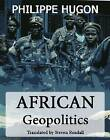 African Geopolitics by Philippe Hugon (Paperback, 2009)