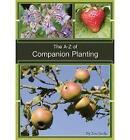 The A-Z of Companion Planting by Jayne Neville (Paperback, 2010)