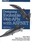 Designing Evolvable Web APIs with ASP.NET von Pedro Felix, Pablo Cibraro, Glenn Block, Darrel Miller und Howard Dierking (2014, Taschenbuch)