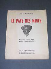 Mines mineurs Nord pas de Calais Fougeron le pays des mines 1950 dessins
