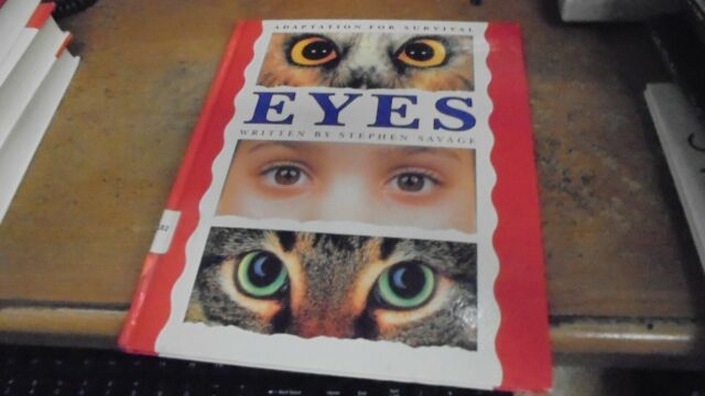Eyes, Adaption for Survival by Stephen Savage (1995   hardcover