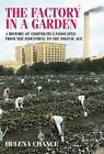 The Factory in a Garden: A History of Corporate Landscapes from the Industrial to the Digital Age by Helena Chance (Hardback, 2017)