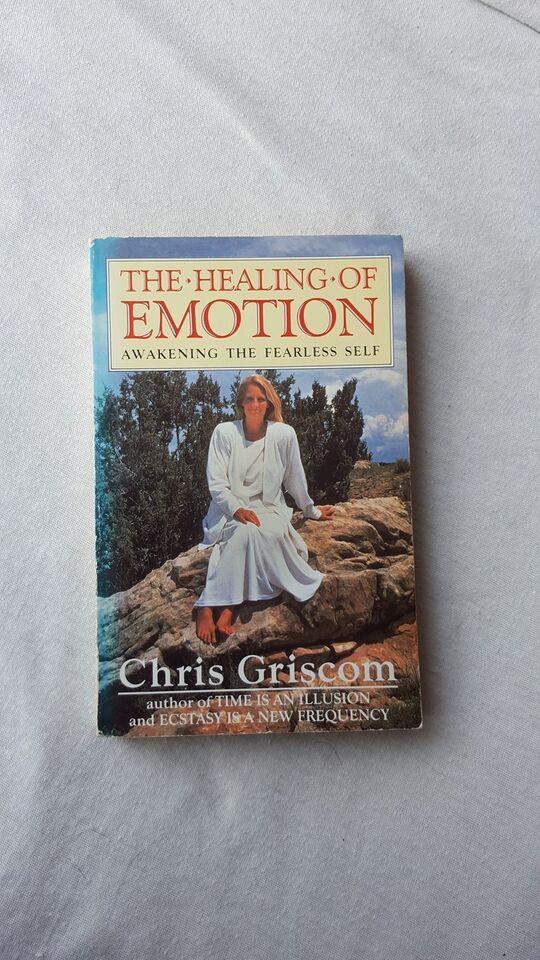 THE HEALING OF EMOTION, CHRIS GRISCOM, emne: personlig
