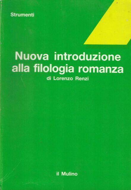 Nuova introduzione alla filologia romanza - Renzi - il mulino - strumenti 1985