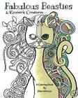 Fabulous Beasties: Eccentric Creatures Coloring Book by Ellen Marcus (Paperback / softback, 2015)
