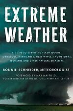 Extreme Weather: A Guide To Surviving Flash Floods, Tornadoes,-ExLibrary