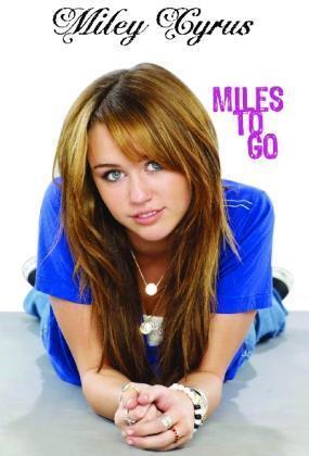 Cyrus, Miley - Hannah Montana: Miley Cyrus: Miles to go /4