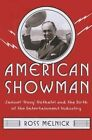 American Showman: Samuel  Roxy  Rothafel and the Birth of the Entertainment Industry, 1908-1935 by Ross Melnick (Paperback, 2014)