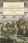 A Search for Sovereignty: Law and Geography in European Empires, 1400-1900 by Lauren Benton (Paperback, 2009)