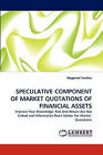 Speculative Component of Market Quotations of Financial Assets by Magomet Yandiev (Paperback / softback, 2010)