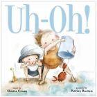 Uh-Oh! by Patrice Barton, Shutta Crum (Board book, 2016)