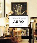 Aero: Beginning to Now by Thomas O'Brien (Hardback, 2013)