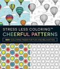 Stress Less Coloring Cheerful Patterns: 100+ Coloring Pages for Peace and Relaxation by Adams Media (Paperback, 2016)