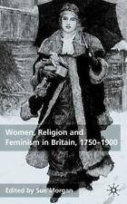 Women, Religion and Feminism in Britain, 1750-1900 (2002, Hardcover, Revised)