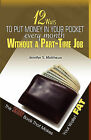 12 Ways to Put Money in Your Pocket Every Month Without a Part-Time Job, the Skinny Book That Makes Your Wallet Fat by Jennifer S Matthews (Paperback / softback, 2009)