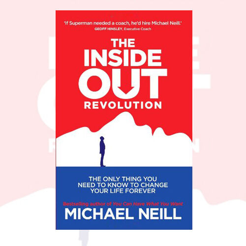 The Inside-Out Revolution: Only Thing You Need to Know to Change.. 9781781800799