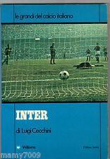LIBRO CALCIO=LE GRANDI DEL CALCIO ITALIANO=INTER= LUIGI CECCHINI = 1974