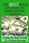The Best Book on How to Make Money Online 9780692208625 Paperback
