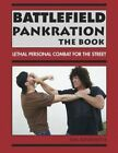 Battlefield Pankration: The Book: Lethal Personal Combat for the Street by Jim Arvenitis, Jim Arvanitis, Arvenitis (Paperback / softback, 2011)