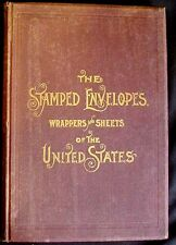 The Stamped Envelopes,Wrappers and Sheets of the United States 1st ed. 1892 HBk