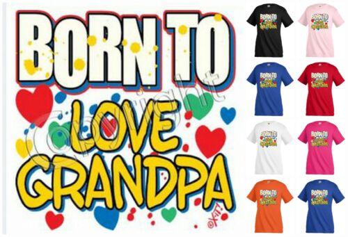 BORN TO LOVE GRANDPA T-shirt Children Kids Unisex Girl Boy Family Funny KP182