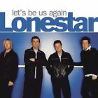 Let's Be Us Again by Lonestar (Country) (CD, May-2004, BNA)