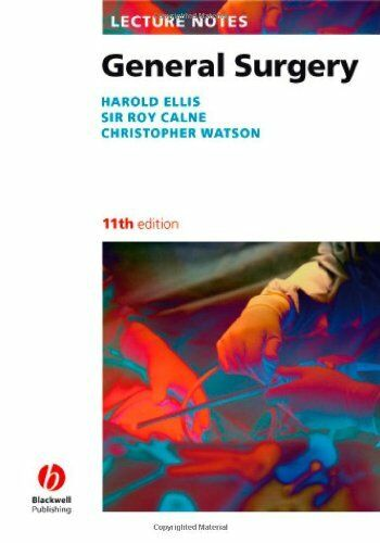 Lecture Notes: General Surgery,Harold Ellis, Roy Calne, Christopher Watson
