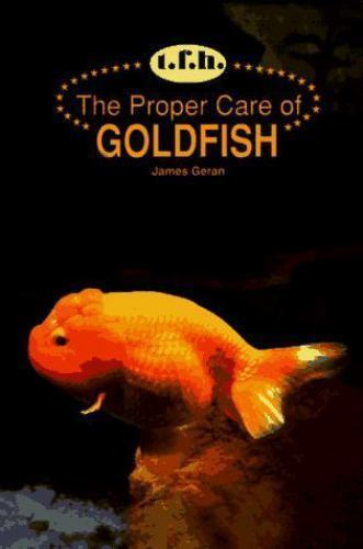 The Proper Care Of Goldfish By James Geran 1992 Hardcover Ebay