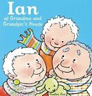 Ian at Grandma and Grandpa's House by Clavis Publishing (Hardback, 2016)