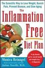 The Inflammation-Free Diet Plan: The Scientific Way to Lose Weight, Banish Pain, Prevent Disease, and Slow Aging by Monica Reinagel (Paperback, 2007)