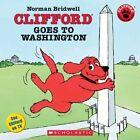 Clifford Goes to Washington by Norman Bridwell (Hardback, 2005)